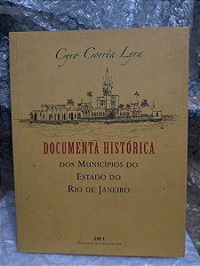 Documenta Histórica dos Municípios do Estado do Rio de Janeiro - Cyro Corrêa Lyra