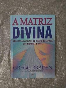 A Matriz Divina - Gregg Braden