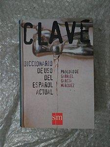 Clave: Diccionario de Uso del Español Actual - Gabriel García Márquez