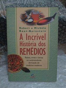 A História dos Remédio - Robert E Michèle Root - Bernstein