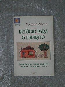 Refúgio Para o Espírito - Victoria Moran