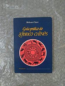 Guia Prático do Zodíaco Chinês - Melanie Claire