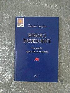 Esperança Diante Da Morte - Christine Longaker