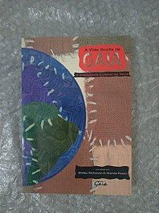 A Vida Oculta de Gaia - Shirley Nicholson e Brenda Rosen