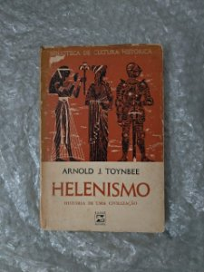 Helenismo - Arnold J. Toynbee
