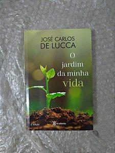 O Jardim da Minha Vida - José Carlos de Lucca