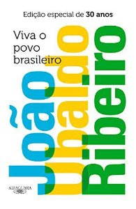 Viva o povo brasileiro - João Ubaldo Ribeiro - Capa dura - Edição especial de 30 anos