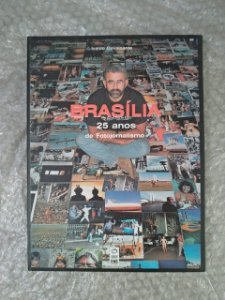 Brasília: 25 Anos de Fotojornalismo - Ivaldo Cavalcante