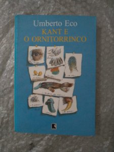 Kant e o Ornitorrinco - Umberco Eco