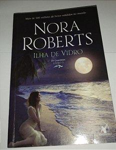 Ilha de vidro - Nora Roberts - Os guardiões vol. 3 - Lacrado