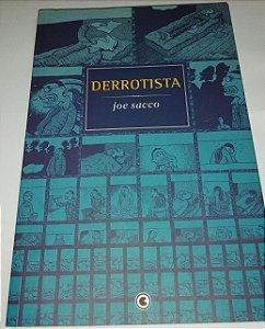 Derrotista - Joe Sacco - Ed. Conrad