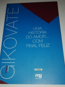 Uma história do amor com final feliz - Flavio Gikovate