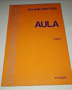 Aula - Roland Barthes - Ed. Cultrix