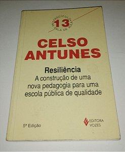 Celso Antunes - Resiliência  - Fascículo na sala de aula vol. 13