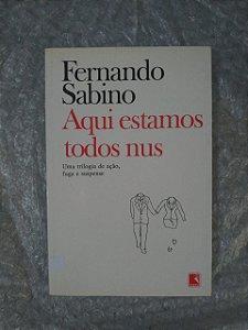 Aqui Estamos Todos Nus - Fernando Sabino