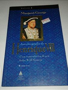 A autobiografia de Henrique VIII - Margaret George vol. 1