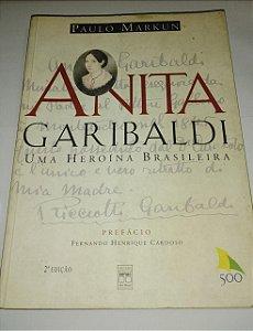 Anita Garibaldi - Uma heroína brasileira - Paulo Markun