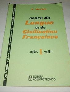 Cours de Langue et de Civilisation Françaises vol. 1 - G. Mauger