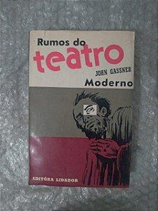 Rumos do Teatro Moderno - John Gassner