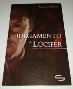 O Julgamento de Lúcifer - Adriano Moura