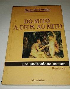 Do mito, a Deus, ao mito - Era Androniana menor - Daisy Deichmann