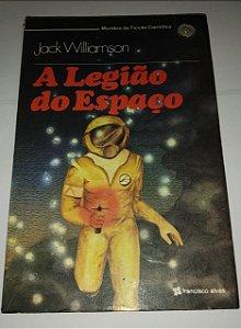 A Legião do espaço - Jack Williamson
