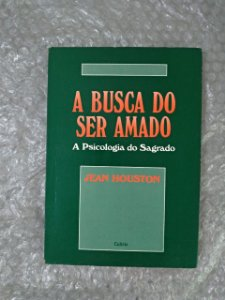 A Busca do Ser Amado - Jean Houston