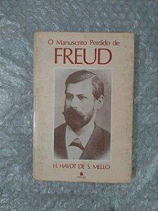 O Manuscrito perdido de Freud - H. Haydt de S. Mello