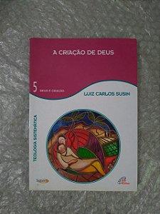 A Criação de Deus - Luiz Carlos Susin