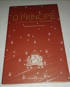 O Príncipe e outras fábulas modernas - Rabindranath Tagore