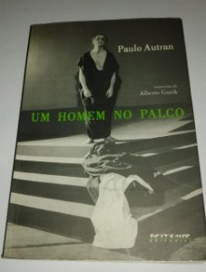 Um homem no palco - Paulo Autran