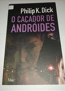 O Caçador de Andróides - Philip K. Dick