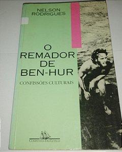 O Remador de Ben-Hur - Confissões culturais - Nelson Rodrigues (marcas)