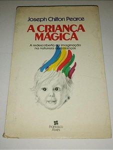 A criança mágica - Joseph Chilton Pearce
