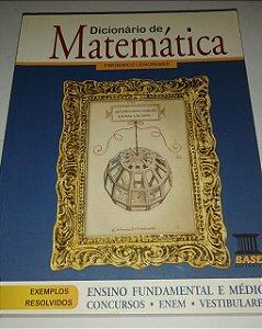 Dicionário de matemática - Ensino fundamental e médio - Exemplos resolvidos - Frederico Lengruber