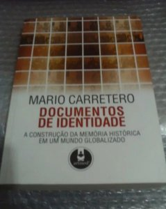 Documentos de identidade - Mario Carretero - A construção da memória histórica em um mundo globalizado