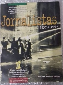 Jornalistas 1937 A 1997 - José Hamilton Ribeiro - História da imprensa de São Paulo