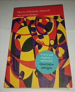 Aos meus amigos - Maria Adelaide Amaral