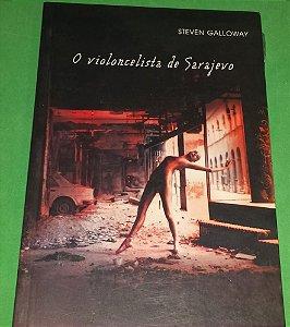 O Violoncelista de Sarajevo - Steven Galloway