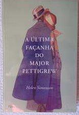 A última façanha do Major Pettigrew - Helen Simonson