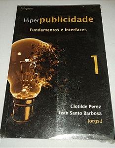 Hiper publicidade - Fundamentos e interfaces vol. 1 - Clotilde Perez