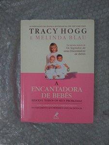 A  Encantadora de Bebês - Tracy Hogg e Melinda Blau