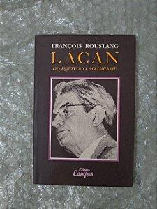 Lacan do Equívoco ao Impasse - François Roustang