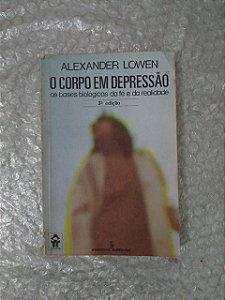 O Corpo Em Depressão - Alexander Lowen
