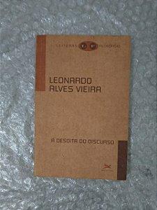 A Desdita do Discurso - Leonardo Alves Vieira
