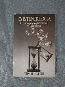 Existenciologia - Tomio Kikuchi