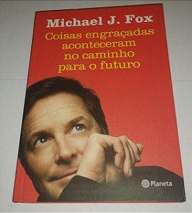 Coisas engraçadas aconteceram no caminho para o futuro - Michael J. Fox