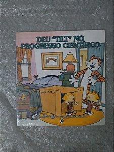 "As Aventuras de Calvin e Harold: Deu ""Tili"" no Progresso Científico - Bill Watterson"