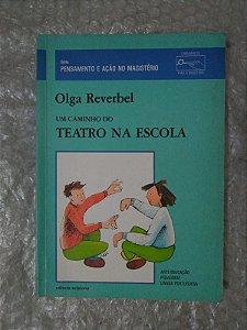 Um Caminho do teatro na Escola - Olga Reverbel