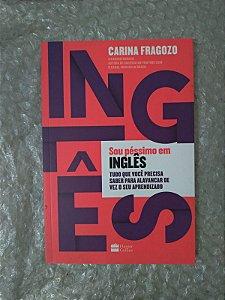 Sou Péssimo em Inglês - Carina Fragozo